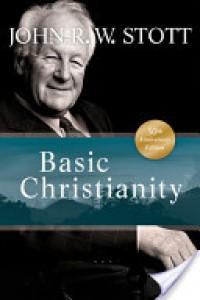 Basic Christianity - John R.W. Stott, Rick Warren