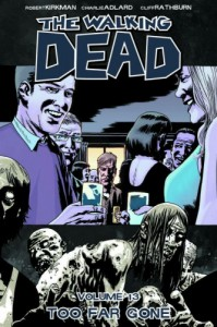The Walking Dead, Volume 13: Too Far Gone - Robert Kirkman, Charlie Adlard