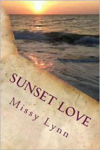 Sunset Love: The Sunset Love Series - Missy Lynn
