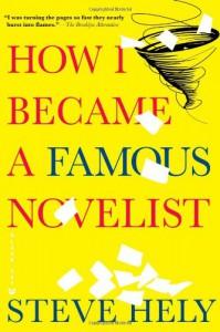 How I Became a Famous Novelist - Steve Hely