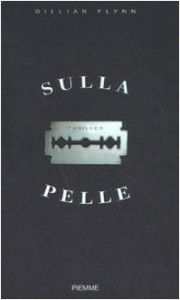 Sulla pelle - Gillian Flynn, Barbara Murgia