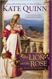 The Lion and the Rose - Kate Quinn