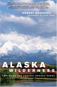 Alaska Wilderness: Exploring the Central Brooks Range - Robert Marshall, Rick Bass