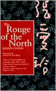 The Rouge of the North - Eileen Chang, Ai-Ling Chang, David Der-wei Wang