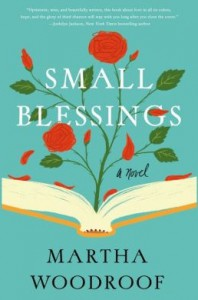 Small Blessings: A Novel - Martha Woodroof