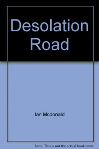Desolation Road - Ian McDonald