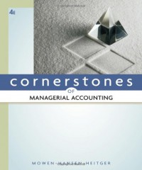 Cornerstones of Managerial Accounting - Maryanne M. Mowen;Don R. Hansen;Dan L. Heitger