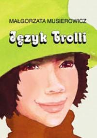 Język Trolli - Małgorzata Musierowicz