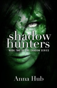 Shadow Hunters (The Shadow Series) - Anna Hub