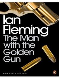 The Man With the Golden Gun - Ian Fleming