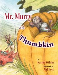 Mr. Murry and Thumbkin - Karma Wilson, Ard Hoyt