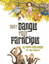 Don't Dangle Your Participle - Vanita Oelschlager