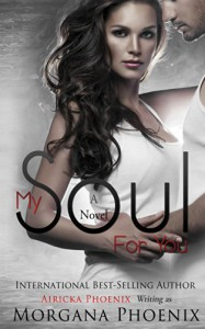 My Soul For You - Morgana Phoenix, Airicka Phoenix