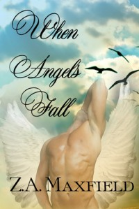 When Angels Fall - Z.A. Maxfield