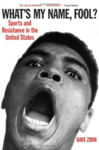 What's My Name, Fool? Sports and Resistance in the United States - Dave Zirin