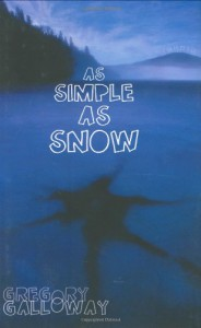 As Simple as Snow (Alex Awards (Awards)) - Gregory Galloway