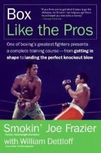 Box Like the Pros - William Dettloff, Joe Frazier