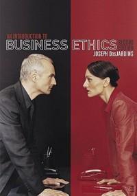 An Introduction to Business Ethics - Joseph R. Des Jardins