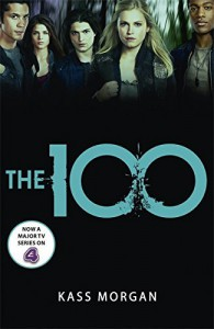 The 100 (100 Book 1) by Kass Morgan (29-Aug-2013) Paperback - Kass Morgan