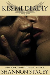 Kiss Me Deadly - Shannon Stacey
