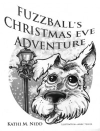 Fuzzball's Christmas Eve Adventure - Kathi M. Nidd