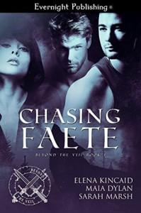 Chasing Faete - Elena Kincaid, Sarah Glenn Marsh, Maia Dylan