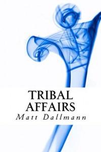 Tribal Affairs - Matt Dallmann
