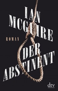 Der Abstinent - Ian McGuire
