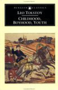 Childhood; Boyhood; Youth - Leo Tolstoy, Rosemary Edmonds