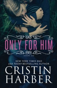 Only for Him (Volume 1) - Cristin Harber
