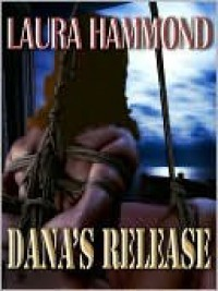 Dana's Release - Laura Hammond