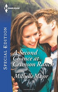 A Second Chance at Crimson Ranch (Harlequin Special Edition) - Michelle Major