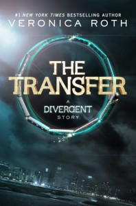 Four: The Transfer: A Divergent Story - Veronica Roth
