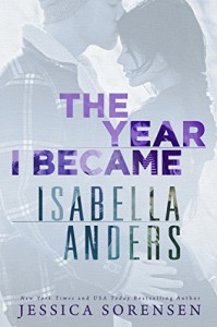 The Year I Became Isabella Anders - Jessica Sorensen