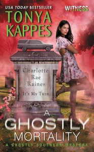 A Ghostly Mortality: A Ghostly Southern Mystery (Ghostly Southern Mysteries) - Tonya Kappes