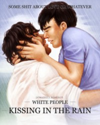 White People Kissing in the Rain - Domashita Romero