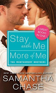 Stay with Me / More of Me (Montgomery Brothers) - Samantha Chase