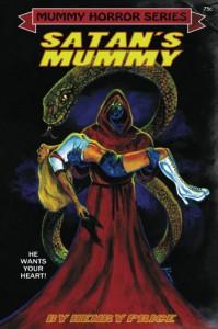 Satan's Mummy: Mummy Horror #1 -