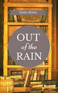 Out of the Rain - Hollis Shiloh