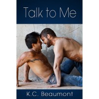 Talk To Me - K.C. Beaumont