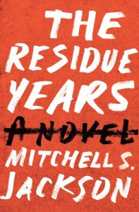 The Residue Years - 'Mitchell Jackson',  'Mitchell S. Jackson'