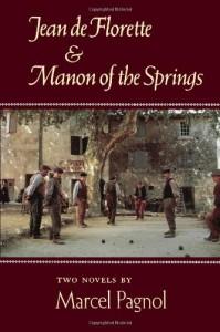 Jean de Florette & Manon of the Springs (Two Novels) - Marcel Pagnol, W.E. van Heyningen