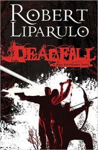 Deadfall - Robert Liparulo