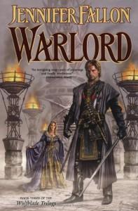 Warlord (The Hythrun Chronicles: Wolfblade Trilogy, Book 3) - Jennifer Fallon