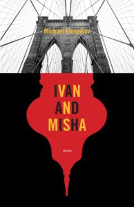 Ivan and Misha: A Novel in Stories - Michael Alenyikov