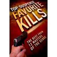 Favorite Kills (Top Suspense Anthologies) - Top Suspense