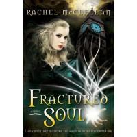 Fractured Soul (Fractured Light, #2) - Rachel McClellan