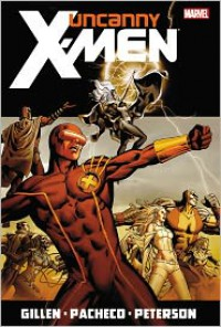 Uncanny X-Men By Kieron Gillen - Volume 1 - Kieron Gillen, Carlos Pacheco
