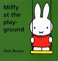 Miffy at the Playground - Dick Bruna