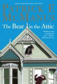 The Bear in the Attic - Patrick F. McManus